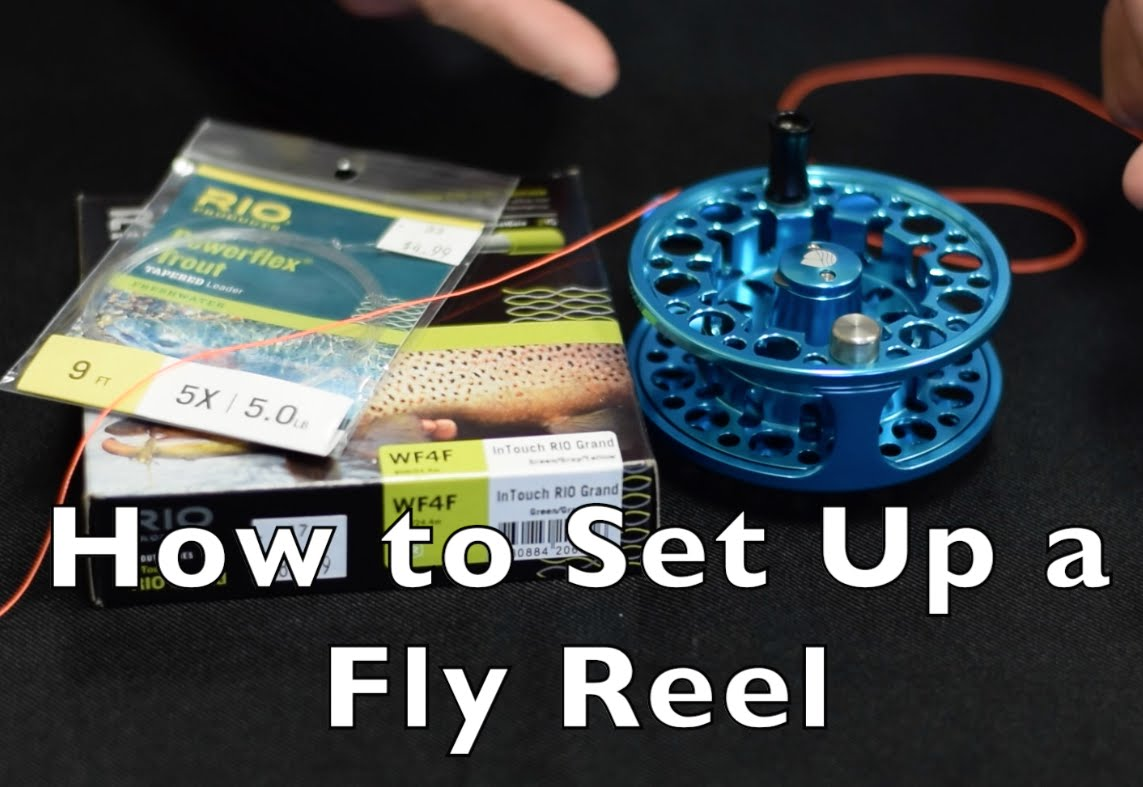 How to Set Up a Fly Fishing Reel (Full) — Fly Fishing and Dreams