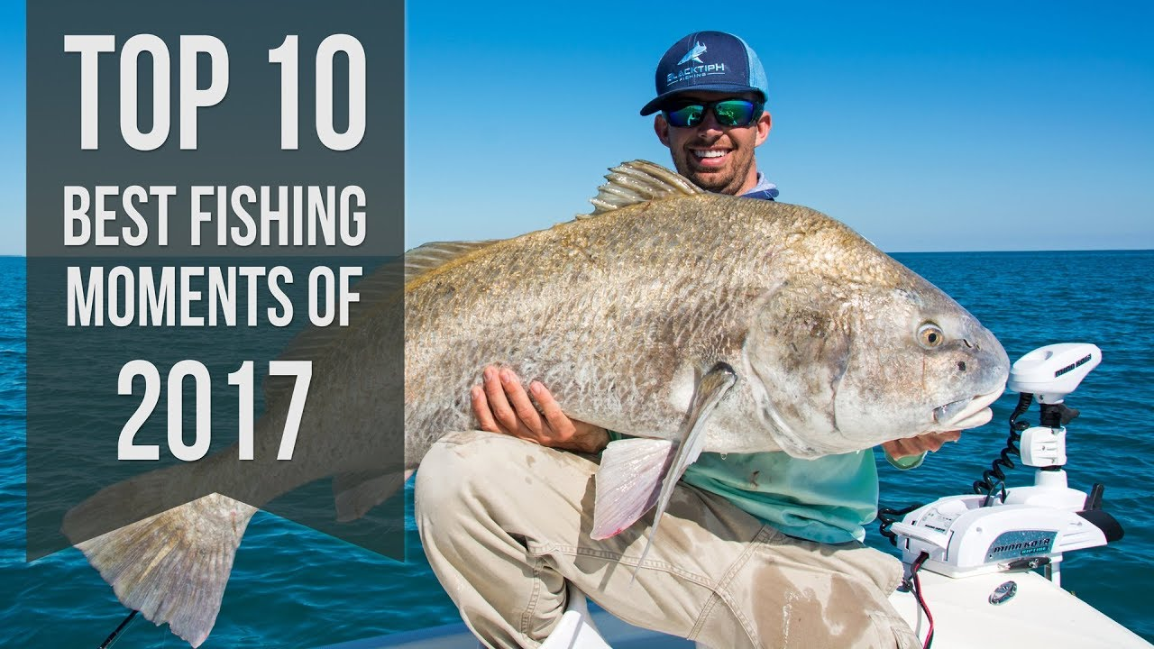 Top 10 Best Fishing Moments from 2017