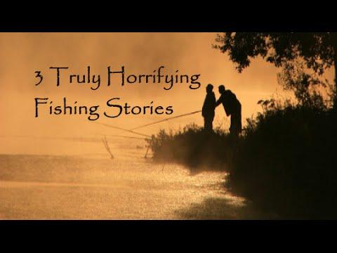3 Horrifying True Fishing Stories